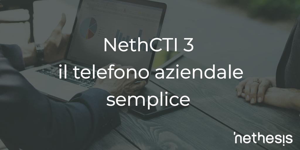NethCTI 3 Il Telefono Aziendale Semplice